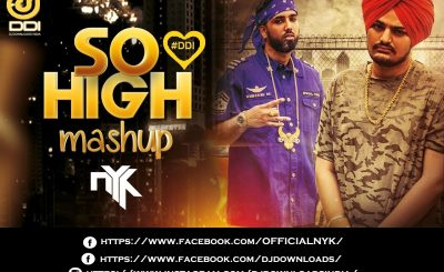 so high sidhu moosewala,dj nyk mashup,punjabi mashup,so high mashup,punjabi remix mashup,punjabi remix,punjabi remix music