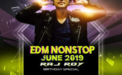 Edm Nonstop June 2019, Dj Raj Roy Birthday Special, Bollywood Nonstop, Bollywood Nonstop, Birthday Nonstop