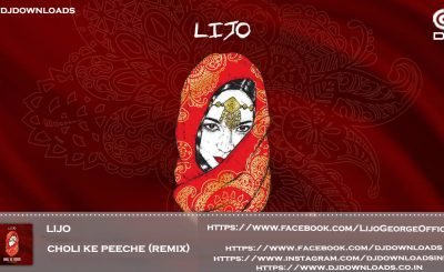 Choli Ke Peeche Remix, Dj Lijo, Dj Lijo Remix, Bollywood Remix Music, Bollywood Remix, Bollywood Remixes, Single Mixes