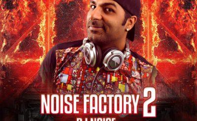 Noise Factory 2, Dj Noise, DJ Noise Album, Noise Factory, Dj Noise Noise Factory, Bollywood Remix, Bollywood Album, Bollywood Remix Album