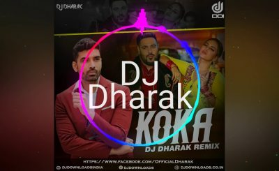 Koka, Koka Remix, Koka Remix Badshah, Dj Dharak, Koka Dj dharak, Bollywood Remix, Bollywood Remixes, Bollywood Remix Music