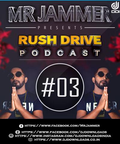Rush Drive Podcast Episode #03, Mr Jammer, Rush Drive Episode, bollywoodremixes, bollywoodremixmusic, singlesongs
