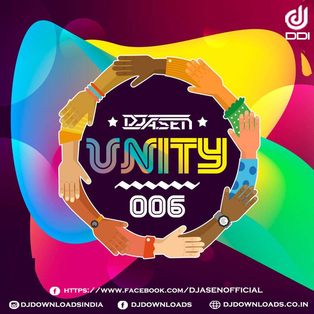 Unity 006 – DJ A Sen – Dj Downloads India
