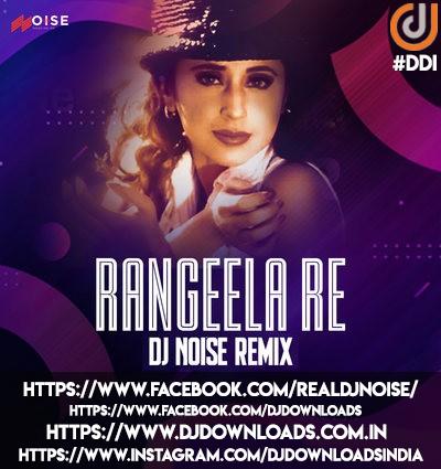 RANGEELA RE (REMIX) - DJ NOISE