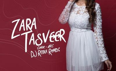 ZARA TASVEER (REMIX) - DJ RITIKA - COVER BY ARC