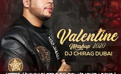 VALENTINE MASHUP 2020 - DJ CHIRAG DUBAI