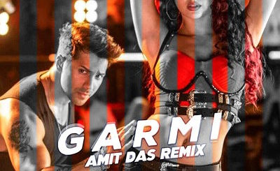 GARMI (REMIX) - STREET DANCER - AMIT DAS