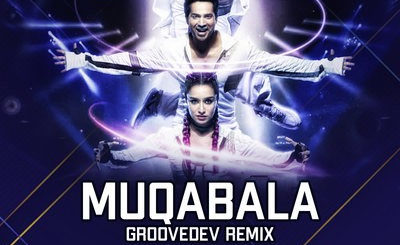 MUQABALA (REMIX) - STREET DANCER - GROOVEDEV