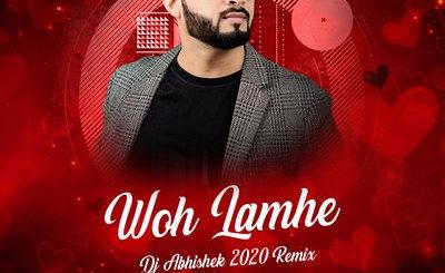 WOH LAMHE (2020 REMIX) - DJ ABHISHEK