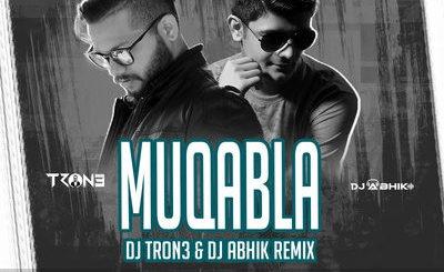 MUQABLA (REMIX) - STREET DANCER 3D - DJ TRON3 & DJ ABHIK