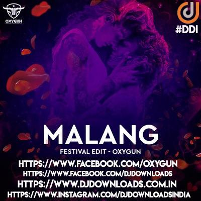 MALANG (TITLE TRACK) - FESTIVAL EDIT - OXYGUN