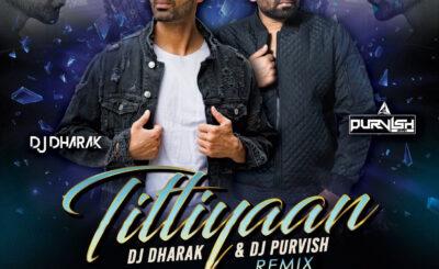 TITLIAAN (REMIX) - DJ DHARAK X DJ PURVISH