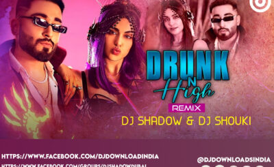 DRUNK N HIGH (REMIX) - MELLOW D & AKULL - DJ SHADOW DUBAI & DJ SHOUKI