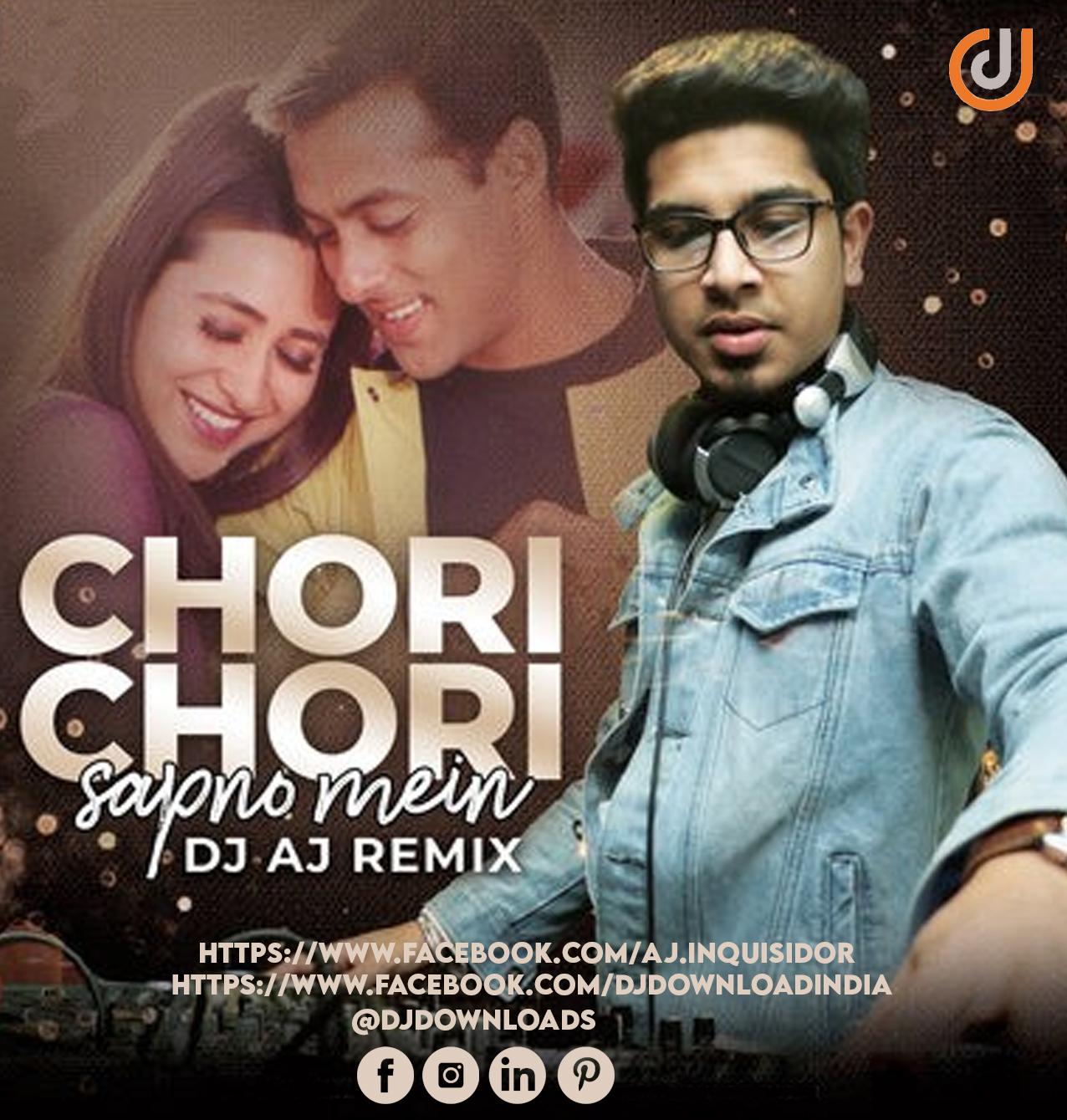 Chori Chori Sapno Mein (Remix) - DJ AJ